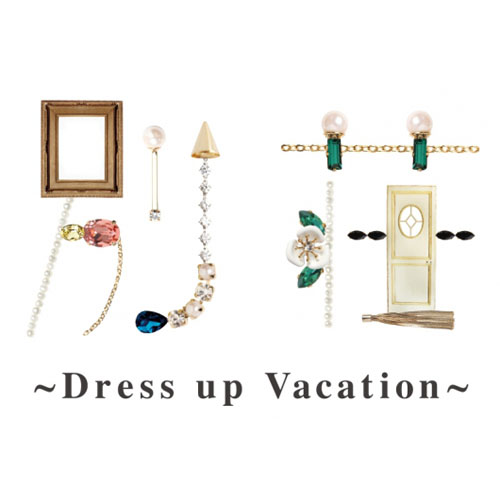 DRESS UP EVERYDAY_POP UP SHOP「別荘」