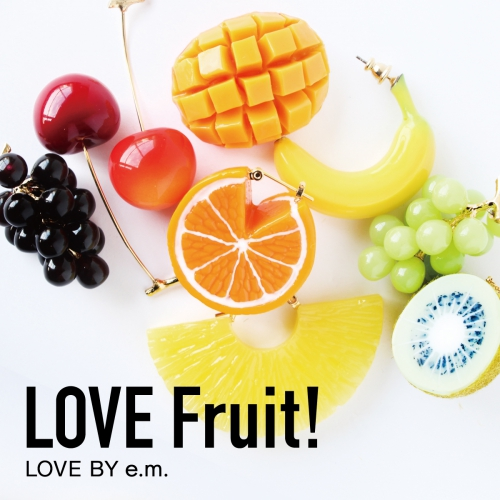 love by e.m._LOVE Fruit!