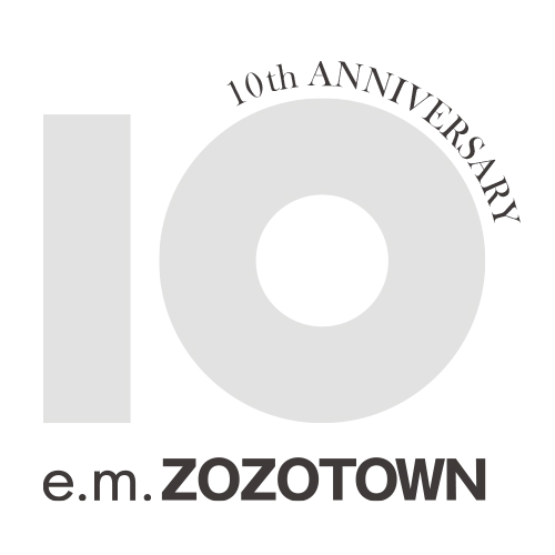 e.m.ZOZOTOWN 10th anniversary