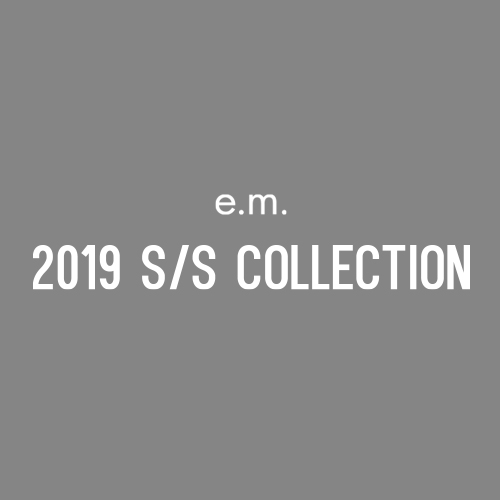 2019 S/S COLLECTION