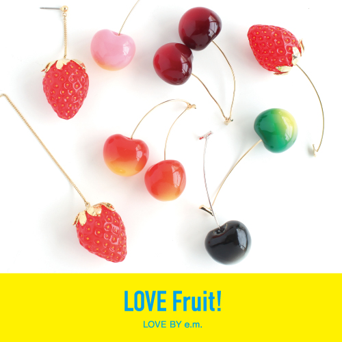LOVE BY e.m._LOVE Fruit!!